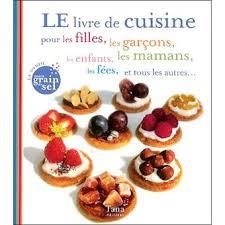 livre de cuisine enfant le livre de cuisine pour les filles les garçons les enfants les
