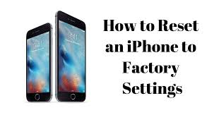 How To Reset Iphone To Factory Settings Restore How To Reset