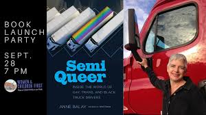 100 Gay Truck Drivers Book Launch Party Semi Queer By Anne Balay 28 SEP 2018