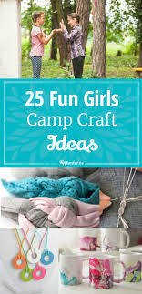 These 25 Fun Girls Camp Craft Ideas Are Guaranteed To Keep Them Busy The Whole Week