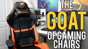 100 Gaming Chairs For S Cougar ARMOR Review The GOAT Of 2017 YouTube