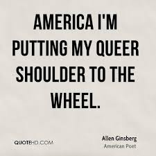 America Im Putting My Queer Shoulder To The Wheel
