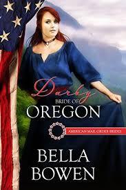 Darby Bride Of Oregon American Mail Order Brides Series Book