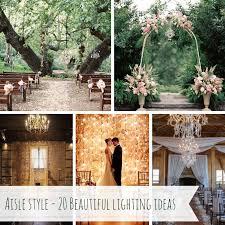 20 Wedding Ceremony Lighting Ideas Chic Vintage Brides