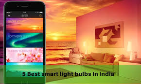 top 5 best smart bulbs for home in india reviews price