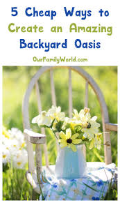 5 Cheap Ways To Create An Amazing Backyard Oasis | Backyards ... Bring Italy To Your Own Backyard Lavish Landscaping Ideas Download For Outdoor Gardens 2 Gurdjieffouspenskycom Improvement From Western Springs Il Realtor Turn Your Backyard Into A Family Fun Zone Inground Swimming Backyards Wondrous The Tools You Need To Into How Garden An Oasis Of Relaxation An Best Home Design Nj Living 21 Ways A Magical Freaking Teas Chic On Budget Sunset