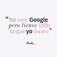 Es Más Google Se Queda Corto U003c3 Bodatotalcom Amor Pareja