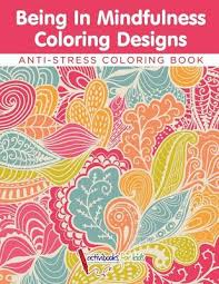 Being In Mindfulness Coloring Designs