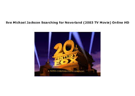 michael jackson searching for neverland 2003 tv