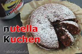nutella kuchen nutella kuchen backen nutella rezept