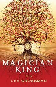 The Magician King Magicians 2 By Lev Grossman