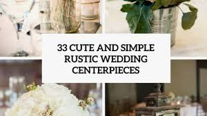 Exclusive Rustic Wedding Centerpieces 33 Cute And Simple Weddingomania Tags