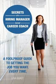 Secrets of a Hiring Manager Turned Career Coach A Foolproof Guide