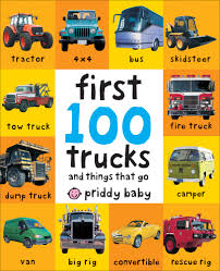 100 Construction Trucks Names First 100 Roger Priddy Macmillan