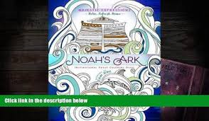 Download PDF Noah S Ark Coloring The Great Flood Majestic Expressions Trial Ebook