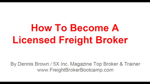 100 How To Become A Truck Broker Freight Training A Licensed Freight