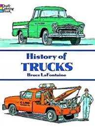 History Of Trucks Dover Coloring Book
