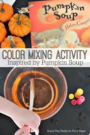 Books About Pumpkins Preschool by Color Mixing Activity Inspired By Pumpkin Soup Pre K Pages