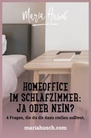 homeoffice im schlafzimmer 4 fragen die du dir dazu