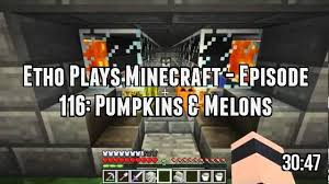Minecraft Pumpkin Farm 111 by Etho Plays Minecraft Season 2 Ethoslab Unofficial Etholp Com