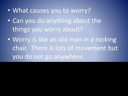 PPT - Overcoming Worry PowerPoint Presentation - ID:5523318 Worrying Is Like A Rockin Quotes Writings By Salik Arain Too Much Worry David Lindner Rocking 2 Rember C Adarsh Nayan Worry Is Like A Rocking C J B Ogunnowo Zane Media On Twitter Chair It Gives Like Sitting Rocking Chair Gives Stock Vector Royalty Free Is Incourage You Something To Do But Higher Perspective Simple Thoughts Of Life 111817