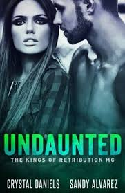 Undaunted The Kings Of Retribution MC Volume 1 By Crystal Daniels Sandy Alvarez As VP I Live And Breathe Club Life
