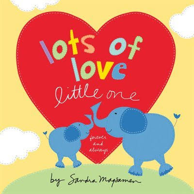 Lots of Love Little One - Sandra Magsamen