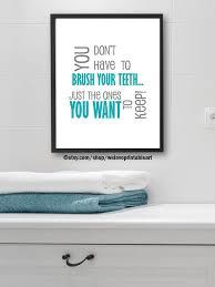 Funny Bathroom Art Etsy by Brush Your Teeth Sign Funny Bathroom Art Kids Bathroom Rules