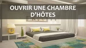 creer sa chambre d hote ouvrir une chambre d hôtes my business plan