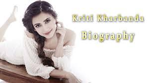 South Indian Beautiful Kriti Kharbanda Biography