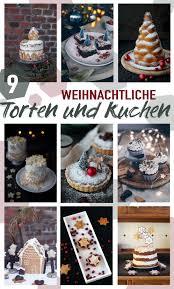 9 weihnachtliche torten und kuchen für den adventskaffee und