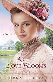 As Love Blooms The Gregory Sisters Book 3 A Novel
