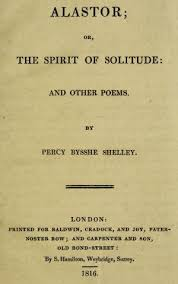 Alastor Or The Spirit Of Solitude And Shelley Percy Bysshe