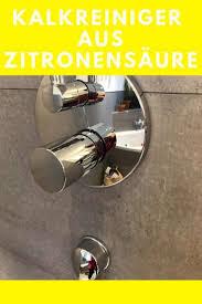 kalk entfernen mit zitronensäure kalkreiniger badezimmer