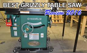 Best Grizzly Cabinet Saw by Best Grizzly Table Saw Reviews 2016