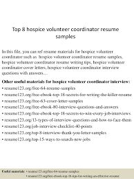Top 8 Hospice Volunteer Coordinator Resume Samples In This File You Can Ref Materials