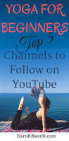 Youtube Chair Yoga Sequence by Top 5 Free Yoga Channels For Beginners To Follow On Youtube
