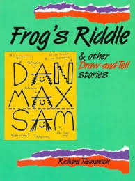 Frogs Riddle And Other Draw Tell Stories By Richard Thompson