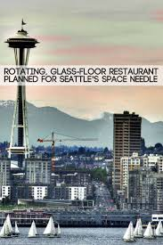 Check Out The Rotating Glass Floor Restaurant Planned For Seattles Space Needle