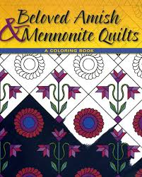 Beloved Amish Mennonite Quilts Coloring Book