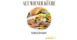 alt wiener küche german edition reishofer barbara