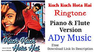 kuch kuch hota hai ringtone flute piano version shahrukh