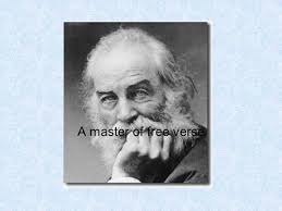 walt whitman the father of free verse the poet of democracy the