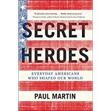 Secret Heroes Everyday Americans Who Shaped Our World