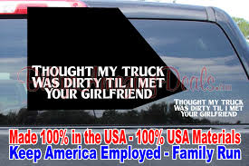 100 Funny Truck Pics Thought My Was Dirty Til I Met Your Girlfriend Vinyl