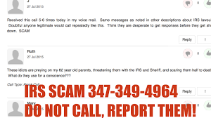 IRS SCAM 347 349 4964} DO NOT CALL REPORT THE NUMBER irs