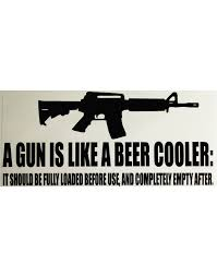 A Gun Is Like A Beer Cooler Sticker