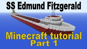 What Year Did The Edmund Fitzgerald Sank by Minecraft Ss Edmund Fitzgerald Tutorial 1 Youtube