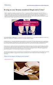 Is Lying On Your #Resume Considered #illegal And A #Crime? - #WiseStep How To Lie On Your Resume Things Include A Fresh Lying On Rumes Do You Uncover When A Candidate Is Doing It What Not In 15 Remove Right Away When Lie The Resume And Still Get Job Is Creative Design Ruing Job Search Interview Tips Makes Seekers Their Rumes The Survey Results Are In Topresume Inspirational Atclgrain Dont 10 Reasons Why Can Kill It Good Idea Alice Berg Medium