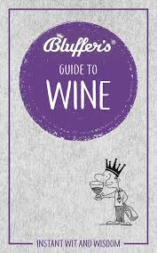 The Bluffers Guide To Wine